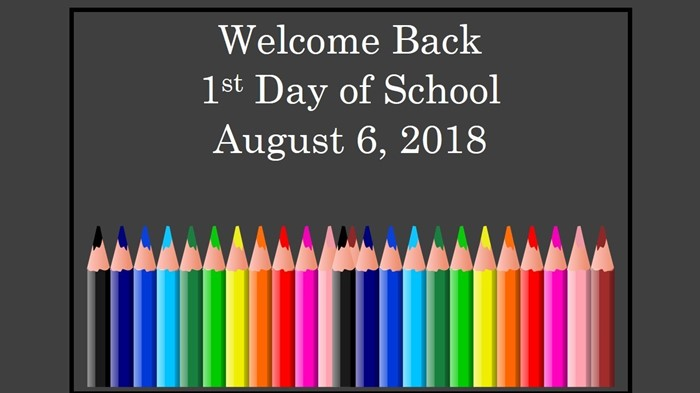 1st Day of School August 6, 2018